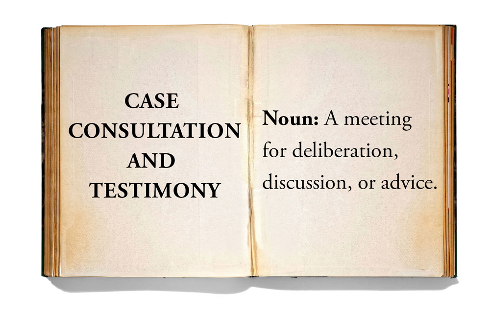 Case Consultation and Testimony